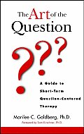 Art of the Question A Guide to Short Term Question Centered Therapy