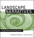 Landscape Narratives Design Practices for Telling Stories