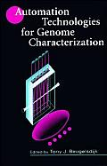 Automation Technologies for Genome Characterization (Wiley-Interscience Series on Laboratory Automation)