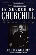 In Search Of Churchill A Historians Jour