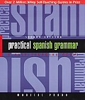 Practical Spanish Grammar A Self Teaching Guide