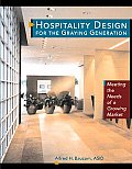 Hospitality Design for the Graying Generation: Meeting the Needs of a Growing Market