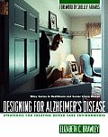 Designing for Alzheimers Disease Strategies for Creating Better Care Environments