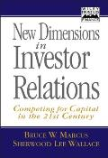 New Dimensions in Investor Relations: Competing for Capital in the 21st Century