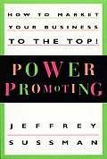 Power Promoting How to Market Your Business to the Top