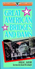 Great American Bridges and Dams