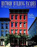 Historic Building Facades The Manual for Maintenance & Rehabilitation