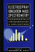 Electrospray Ionization Mass Spectrometry: Fundamentals, Instrumentation, and Applications