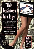This Business Has Legs: How I Used Infomercial Marketing to Create the $100,000,000 Thighmaster Craze: An Entrepreneurial Adventure Story