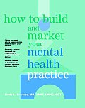 How to Build and Market Your Mental Health Practice