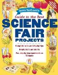 Janice VanCleaves Guide to the Best Science Fair Projects