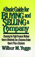 Deal: A Basic Guide for Buying & Selling a Small Company