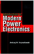 Introduction To Modern Power Electronics (98 - Old Edition)