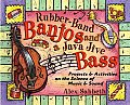 Rubber Band Banjos & a Java Jive Bass Projects & Activities on the Science of Music & Sound