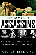 The Book of Assassins: A Biographical Dictionary from Ancient Times to the Present