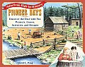 Pioneer Days Discover the Past with Fun Projects Games Activities & Recipes