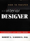 How to Prosper as an Interior Designer: A Business and Legal Guide