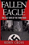 Fallen Eagle The Last Days Of The Third