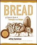Bread A Bakers Book of Techniques & Recipes
