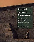 Practical Software Maintenance Best Practices for Managing Your Software Investment