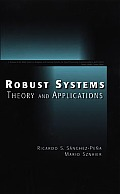 Robust Systems Theory and Applications (Adaptive and Learning Systems for Signal Processing, Communications and Control)