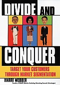Divide and Conquer: Target Your Customers Through Market Segmentation