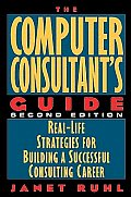 Computer Consultants Guide 2nd Edition Real Life St
