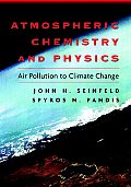 Atmospheric Chemistry and Physics : From Air Pollution To Climate Change (98 - Old Edition)