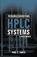 Troubleshooting HPLC Systems: A Bench Manual