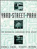 Yard, Street, Park: The Design of Suburban Open Space