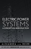 Electric Power Systems: A Conceptual Introduction (Wiley Survival Guides in Engineering and Science)