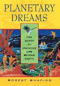 Planetary Dreams The Quest to Discover Life Beyond Earth