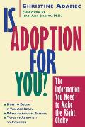 Is Adoption for You?: The Information You Need to Make the Right Choice