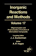Inorganic Reactions & Methods: Oligomerization & Polymerization Formation of Intercalation Compounds, Vol. 17