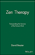 Zen Therapy Transcending the Sorrows of the Human Mind