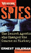 Spies The Secret Agents Who Changed Th