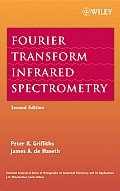 Chemical Analysis: A Series of Monographs on Analytical Chem #171: Fourier Transform Infrared Spectrometry