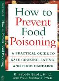 How to Prevent Food Poisoning: A Practical Guide to Safe Cooking, Eating, and Food Handling Cover