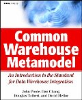 Common Warehouse Metamodel An Introduction To the Standard for Data Warehouse Integration