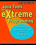 Java Tools for Extreme Programming: Mastering Open Source Tools, Including Ant, Junit, and Cactus (Java Open Source Library) Cover