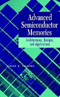 Advanced Semiconductor Memories: Architectures, Designs, and Applications Cover