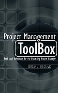 Project Management Toolbox Tools & Techniques for the Practicing Project Manager