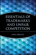 Essentials of Trademarks and Unfair Competition (Essentials Series)