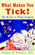 What Makes You Tick The Brain in Plain English