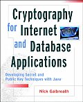 Cryptography for Internet and Database Applications: Developing Secret and Public Key Techniques with Java