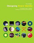 Designing Brand Identity A Complete Guide To Creating Building & Maintaining Strong Brands