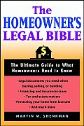 Homeowners Legal Bible The Ultimate Guide to What Homeowners Need to Know