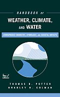 Handbook of Weather, Climate, and Water: Atmospheric Chemistry, Hydrology, and Societal Impacts