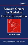Random Graphs for Statistical Pattern Recognition (Wiley Series in Probability and Statistics)