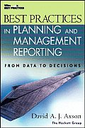 Best Practices in Planning and Management Reporting (Wiley Best Practices)